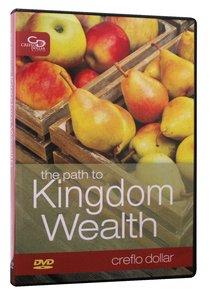 The Path to Kingdom Wealth