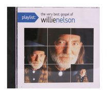 Play List: The Very Best Gospel of Willie Nelson