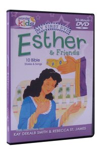 My First DVD: Esther and Friends (Wonder Kids Series)
