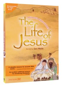 Animated Bible Stories: The Life of Jesus