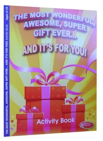 The Most Wonderful, Awesome, Super Gift Ever.. (Ages 6-10, Reproducible) (Warner Press Colouring & Activity Books Series)
