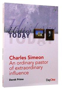 Charles Simeon (History Today (Dayone) Series)