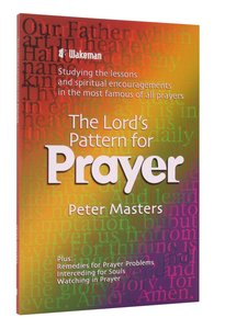 The Lords Pattern For Prayer