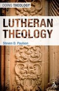 Lutheran Theology (Doing Theology Series)