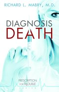 Diagnosis Death (#03 in Prescription For Trouble Series)