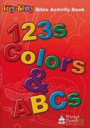Itty-bitty Bible: Activity Book Fun For Little Ones 123s, Colours, Abc
