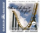 When Life Isnt Perfect (#2 in Todays Teachers Of The Bible Series)