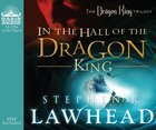 In the Hall of the Dragon King (11 CDS) (#01 in Dragon King Trilogy Series)