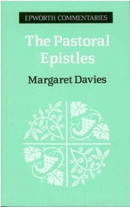 The Pastoral Epistles (Epworth Commentary Series)