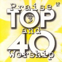 Top 40 Praise and Worship Volume 3