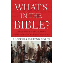 Whats in the Bible? a One-Volume Guidebook to Gods Word