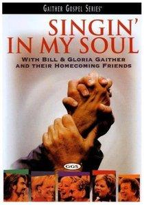 Singin in My Soul (Gaither Gospel Series)