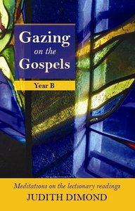 Gazing on the Gospels, Year B