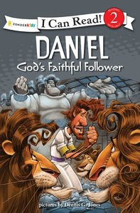 Daniel - Gods Faithful Follower (I Can Read!2/biblical Values Series)