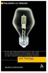 Habermas and Theology (Philosophy And Theology Series)