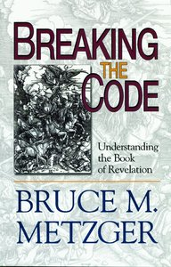 Breaking the Code: Understanding the Book of Revelation