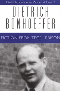 Fiction From Tegel Prison (#07 in Dietrich Bonhoeffer Works Series)