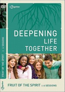Fruit of the Spirit (Deepening Life Together Series)