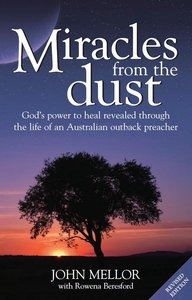 Miracles From the Dust (2nd Edition)