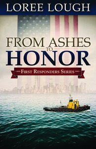 First Responders #01: From Ashes to Honor (#01 in First Resonders Series)