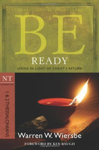 Be Ready (1 & 2 Thessalonians) (Be Series)