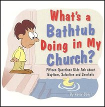 Whats a Bathtub Doing in My Church?