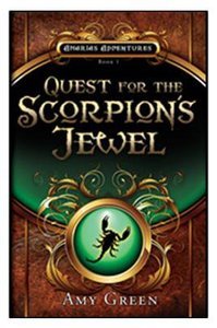 Quest For the Scorpions Jewel (#01 in Amarias Adventures Series)