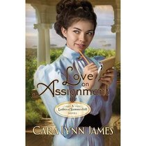 Love on Assignment (Ladies Of Summerhill Series)