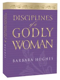 Disciplines of a Godly Woman (Unabridged)