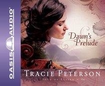 Dawns Prelude (6 CDS) (#01 in Song Of Alaska Audiobook Series)
