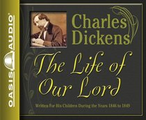 The Life of Our Lord (Unabridged, 2 Cds)