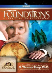 Foundations For Biblical Worldview (4 Dvds)