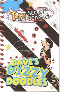 Daves Dizzy Doodles (Topz Secret Diaries Series)