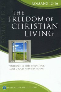 Ibs: The Freedom of Christian Living (Romans 12-16)