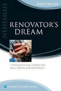 Renovators Dream (Nehemiah) (Interactive Bible Study Series)