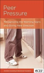 Peer Pressure (Christian Counselling & Educational Foundation Series)