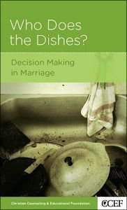 Who Does the Dishes? (Christian Counselling & Educational Foundation Series)
