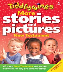 Tiddlywinks: More Stories and Pictures New Testament
