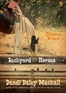Chasing Dream (#03 in Backyard Horses Series)