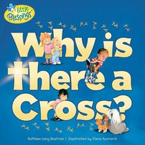 Why is There a Cross? (Little Blessings Series)