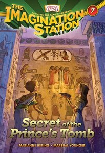 Secret of the Princes Tomb (#07 in Adventures In Odyssey Imagination Station Series)