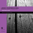 Being Countercultural (Participants Guide) (Q Society Room Series)