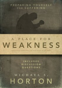 A Place For Weakness