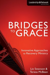 Bridges to Grace (Leadership Network Innovation Series)