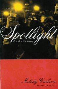 Spotlight (#04 in On The Runway Series)