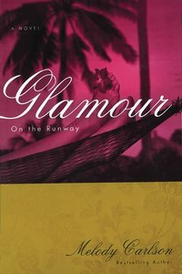 Glamour (#05 in On The Runway Series)