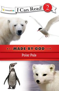 Polar Pals (I Can Read!2/made By God Series)