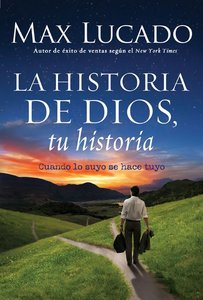 La Historia De Dios, Su Historia (When His Becomes Yours) (Gods Story, Your Story) (The Story Series)