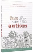 Love, Tears And Autism