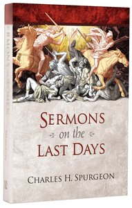 Spurgeons Sermons on the Last Days